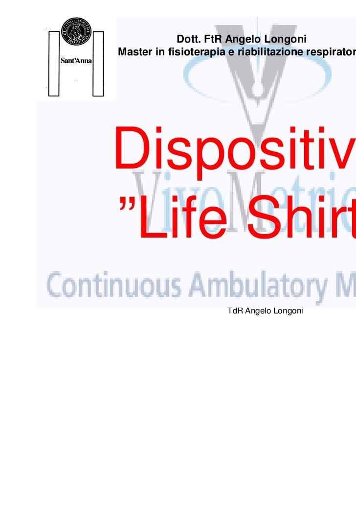 """Dott. FtR Angelo LongoniMaster in fisioterapia e riabilitazione respiratoriaDispositivo""""Life Shirt""""                      T..."""