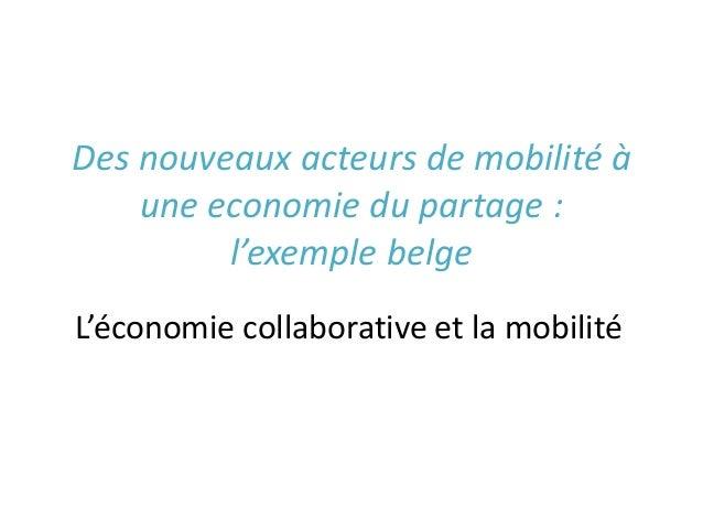 Des nouveaux acteurs de mobilité à une economie du partage : l'exemple belge L'économie collaborative et la mobilité