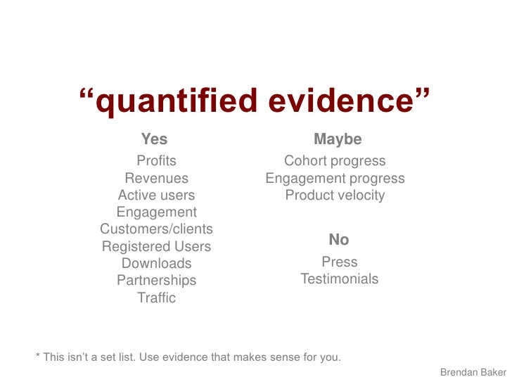 """""""quantified evidence""""<br />Yes<br />Maybe<br />Profits<br />Revenues<br />Active users<br />Engagement<br />Customers/clie..."""