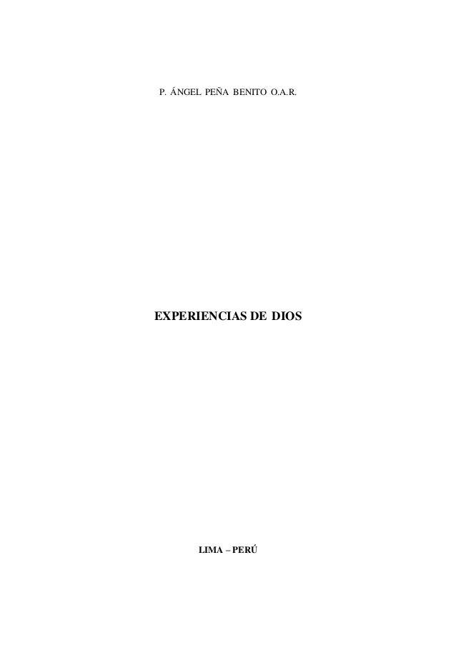 P. ÁNGEL PEÑA BENITO O.A.R. EXPERIENCIAS DE DIOS LIMA – PERÚ