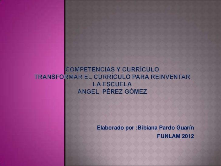 Elaborado por :Bibiana Pardo Guarín                     FUNLAM 2012