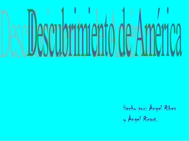 Hecho por: Ángel Ribesy Ángel Ricart.