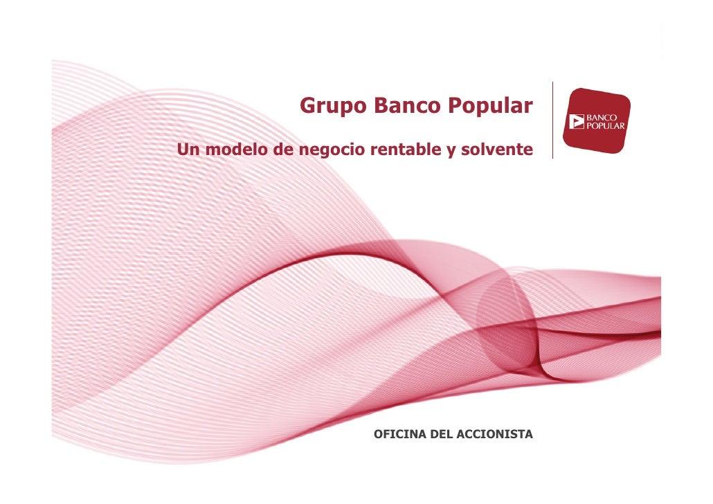 Grupo Banco PopularUn modelo de negocio rentable y solvente                      OFICINA DEL ACCIONISTA