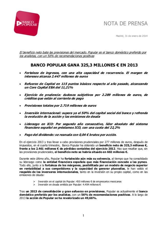 NOTA DE PRENSA Madrid, 31 de enero de 2014  El beneficio neto bate las previsiones del mercado. Popular es el banco domést...