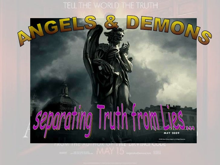 separating Truth from Lies... ANGELS & DEMONS