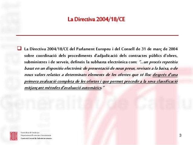 3  La Directiva 2004/18/CE del Parlament Europeu i del Consell de 31 de març de 2004 sobre coordinació dels procediments ...