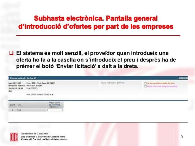 9  El sistema és molt senzill, el proveïdor quan introdueix una oferta ho fa a la casella on s'introdueix el preu i despr...