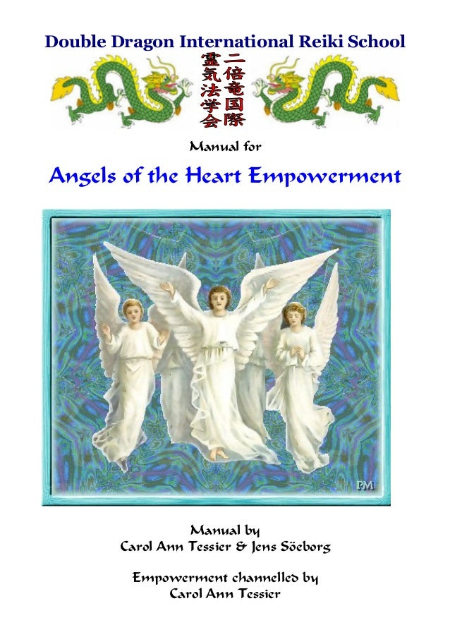 Double Dragon International Reiki School Manual for Angels of the Heart Empowerment Manual by Carol Ann Tessier & Jens Söe...