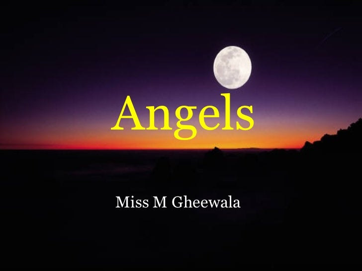 Angels Miss M Gheewala