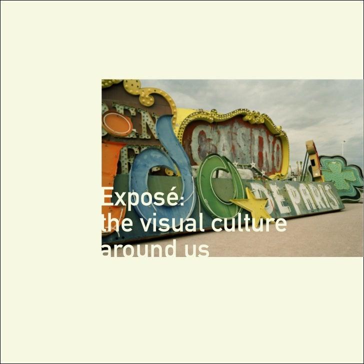 Exposé:the visual culturearound us