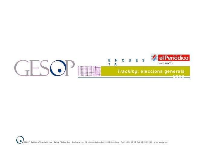 E  N  C  U  E  S  T  A Tracking : eleccions generals 2008