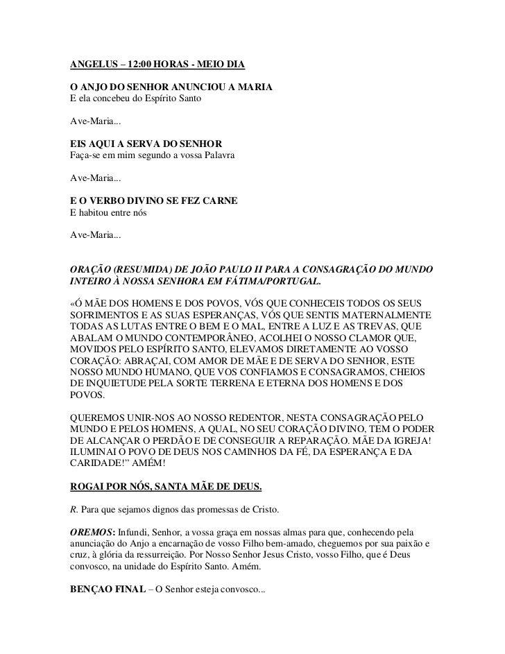ANGELUS – 12:00 HORAS - MEIO DIAO ANJO DO SENHOR ANUNCIOU A MARIAE ela concebeu do Espírito SantoAve-Maria...EIS AQUI A SE...