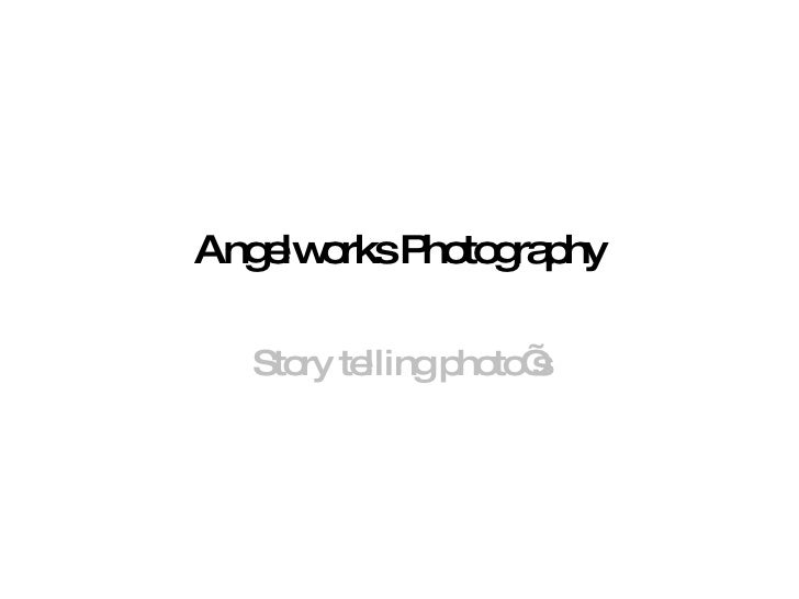 Angelworks Photography Story telling photo's