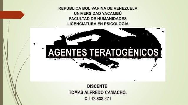 Estructura de la presentación 1.-AGENTES TERATÓGENICOS 1.1.-Concepto. 1.2.-Características. 2.-ANOMALÍA CONGÉNITA 2.1.-Con...