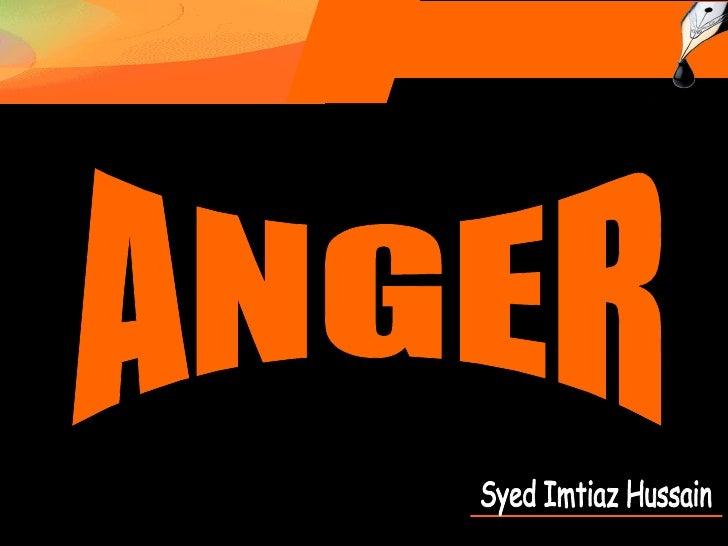 Syed Imtiaz Hussain ANGER