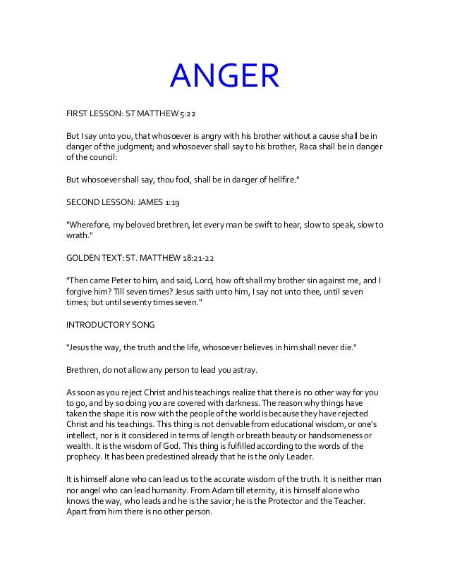ANGER FIRST LESSON: ST MATTHEW 5:22 But I say unto you, that whosoever is angry with his brother without a cause shall be ...