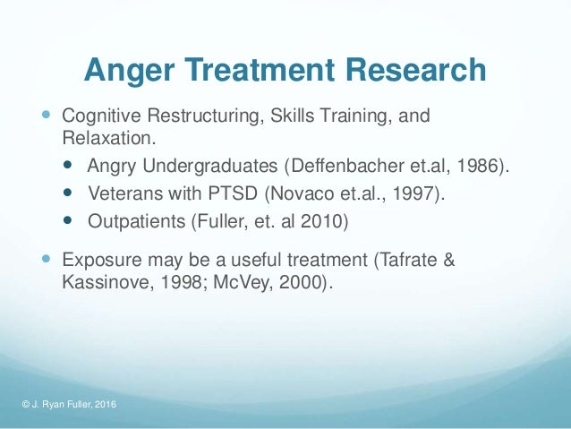 a research on cognitive behavioral therapy and anger management therapy as effective treatments Read an overview about the treatments shown to be most effective the research behind these treatments is not as a cognitive-behavioral therapy that.