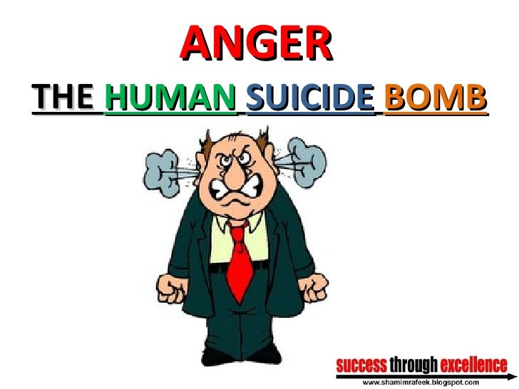 ANGER   THE  HUMAN   SUICIDE   BOMB