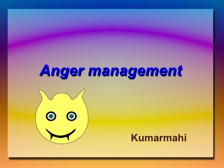 Anger management   Kumarmahi