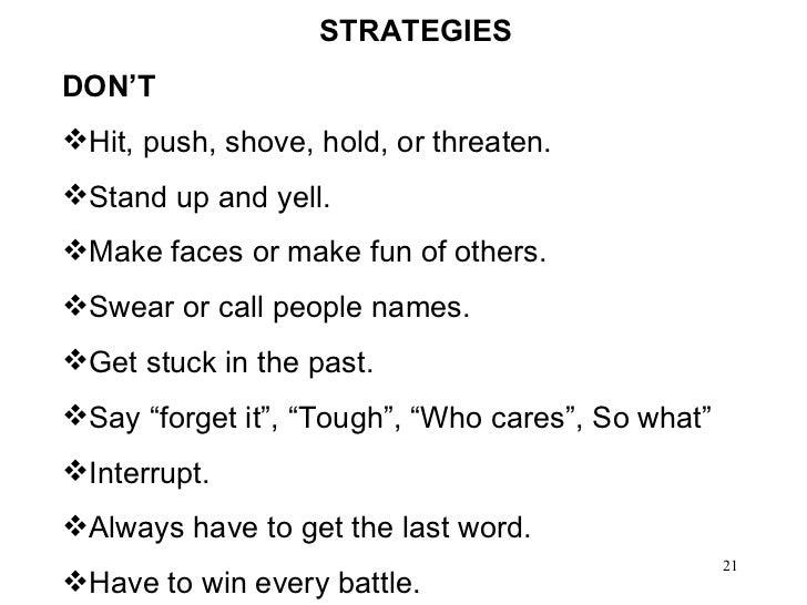 <ul><li>STRATEGIES  </li></ul><ul><li>DON'T </li></ul><ul><li>Hit, push, shove, hold, or threaten. </li></ul><ul><li>Stand...