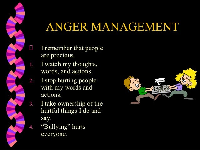 ANGER MANAGEMENTI remember that peopleare precious.1. I watch my thoughts,words, and actions.2. I stop hurting peoplewith ...