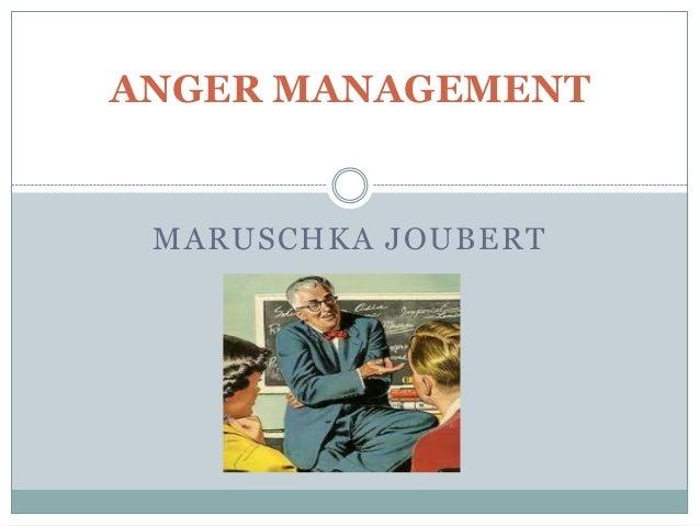 ANGER MANAGEMENT  MARUSCHKA JOUBERT