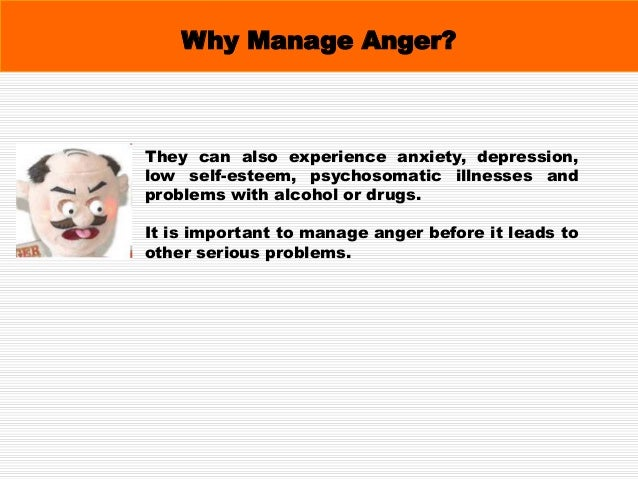 What Is Anger Management? Anger management is about understanding your anger and why it happens. It is about learning and ...