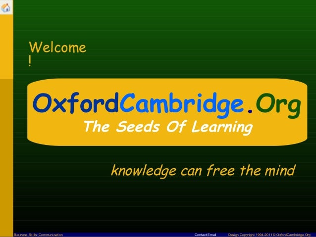 Business Skills: Communication Contact Email Design Copyright 1994-2011 © OxfordCambridge.Org Welcome ! OxfordCambridge.Or...