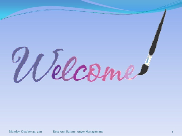 Monday, October 24, 2011   Rose Ann Ratone_Anger Management   1