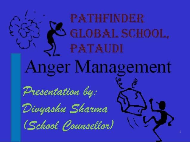 Pathfinder  PATHFINDER GLOBAL        Global School,     SCHOOL, PATAUDI        Pataudi :PRESENTATION ONANGER MANAGEMENT IN...