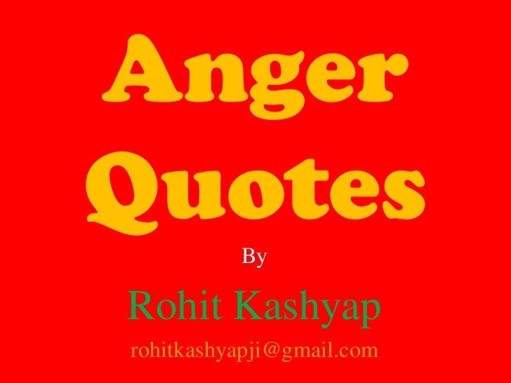 AngerQuotes    ByRohit Kashyaprohitkashyapji@gmail.com