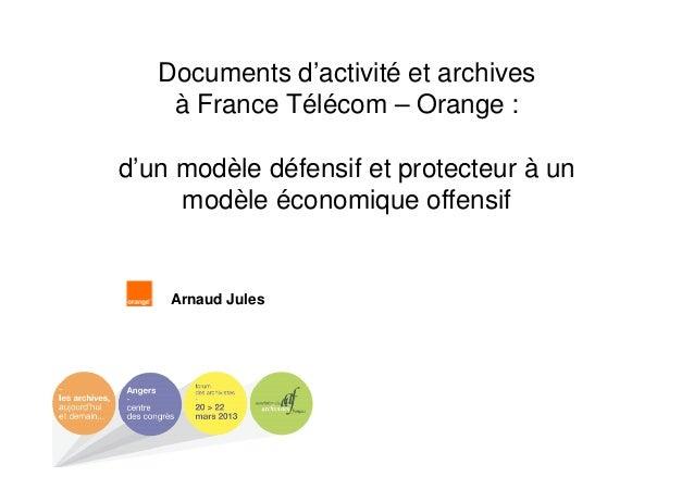 Documents d'activité et archives à France Télécom – Orange : d'un modèle défensif et protecteur à un modèle économique off...