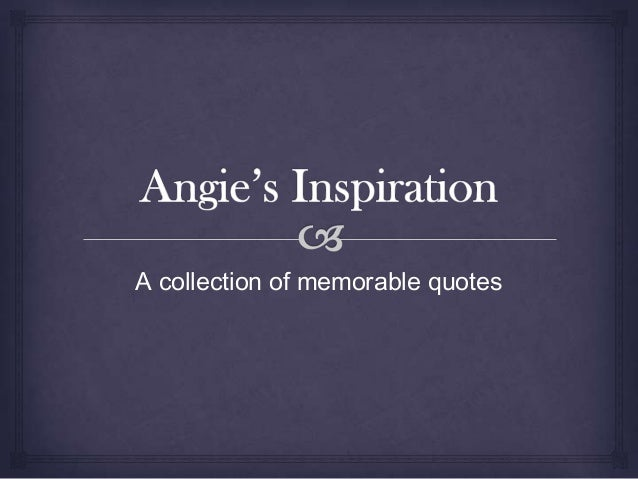 A collection of memorable quotes
