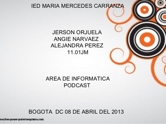 IED MARIA MERCEDES CARRANZA      JERSON ORJUELA       ANGIE NARVAEZ      ALEJANDRA PEREZ           11.01JM     AREA DE INF...