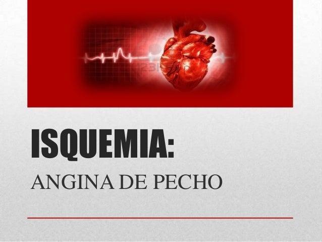 ISQUEMIA: ANGINA DE PECHO