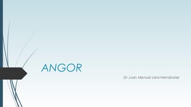 ANGOR Dr Juan Manuel Lara Hernández