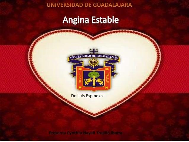 Dr. Luis EspinozaPresenta Cynthia Nayeli Trujillo Ibarra