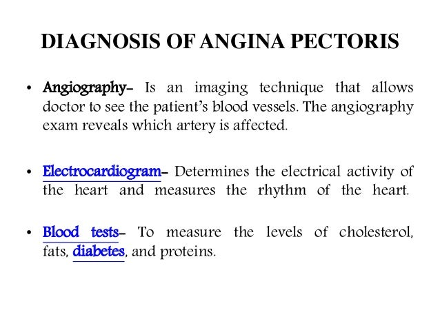 cause of angina pectoris What lab results may be useful to determine a cause of angina pectoris to determine if ischemia may be the result of reduced oxygen carrying capacity, clinicians should test for hemoglobin (8 g.