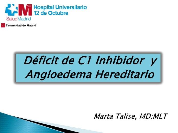 Déficit de C1 Inhibidor yAngioedema Hereditario