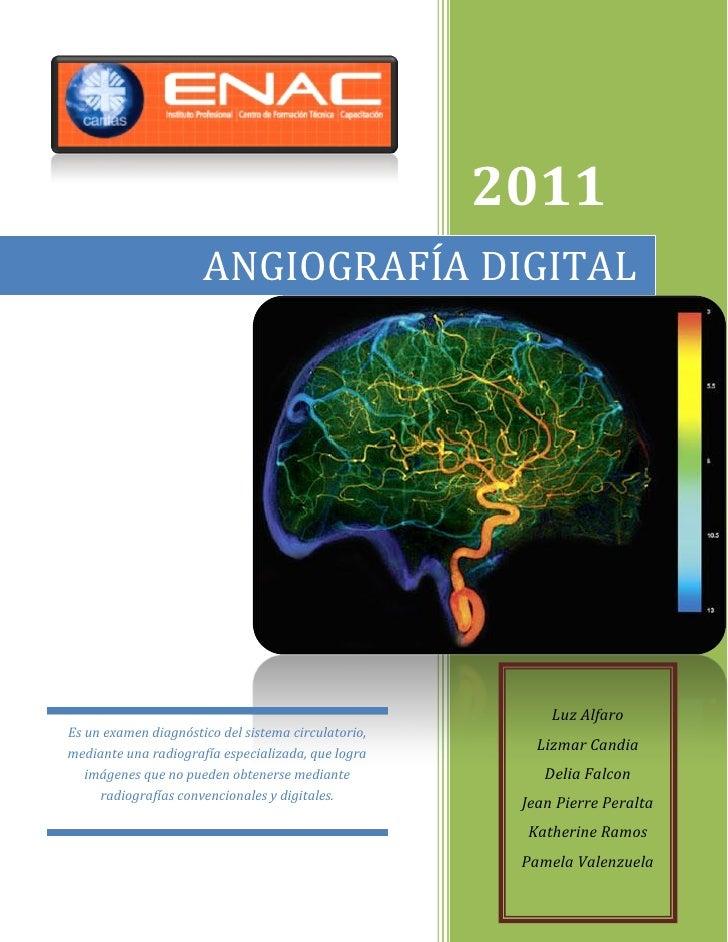 2011                      ANGIOGRAFÍA DIGITAL                                                          Luz AlfaroEs un exa...
