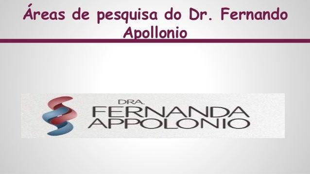 Áreas de pesquisa do Dr. Fernando Apollonio