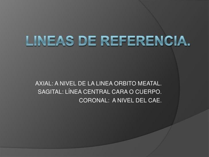 Ubicamos el paciente con sus respectivas líneas de referencia, se            fija el gantry en 24 o en 00 dependiendo el p...