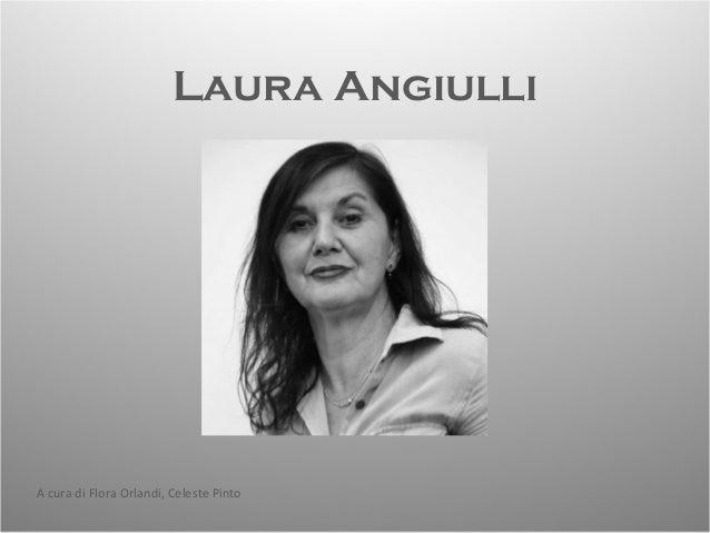 Laura Angiulli A cura di Flora Orlandi, Celeste Pinto