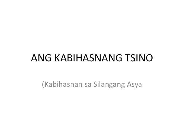 ANG KABIHASNANG TSINO (Kabihasnan sa Silangang Asya
