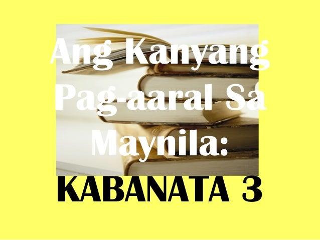 Ang Kanyang Pag-aaral Sa Maynila: KABANATA 3