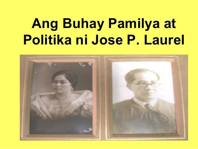 talambuhay ni jose p laurel Si jose p laurel (ho é pi law él) ang nahalal na pangulo ng naturang  pamahalaan isinilang si laurel sa tanauan, batangas noong 9.