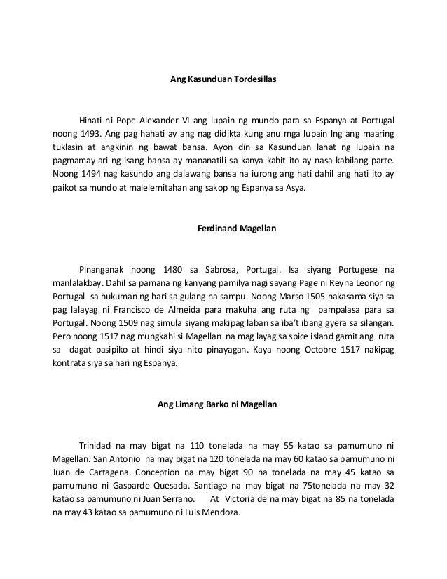 Ang Kasunduan Tordesillas       Hinati ni Pope Alexander VI ang lupain ng mundo para sa Espanya at Portugalnoong 1493. Ang...