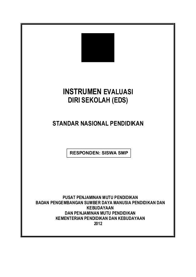 INSTRUMEN EVALUASI             DIRI SEKOLAH (EDS)      STANDAR NASIONAL PENDIDIKAN             RESPONDEN: SISWA SMP       ...