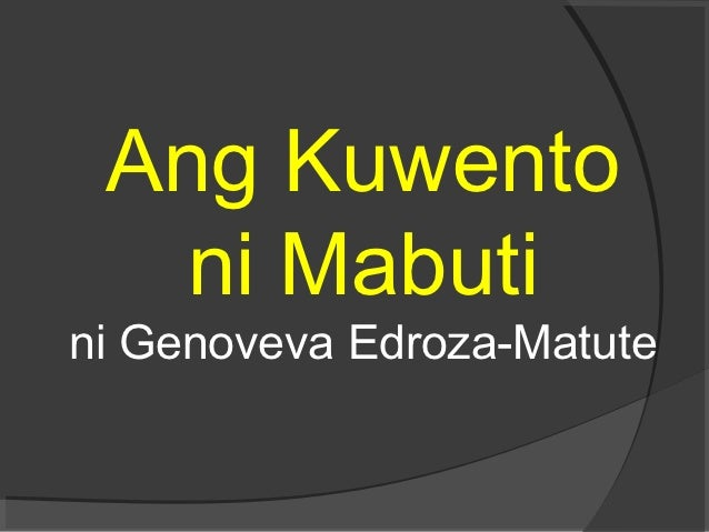 Ang Kuwento   ni Mabutini Genoveva Edroza-Matute