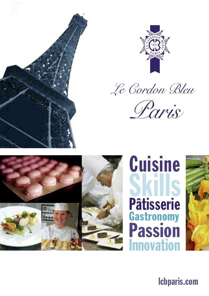 Le Cordon Bleu   Paris  Cuisine  Skills  Pâtisserie  Gastronomy  Passion  Innovation       lcbparis.com